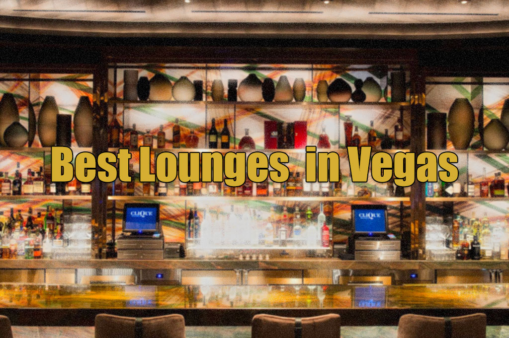 The Best Vegas Lounges